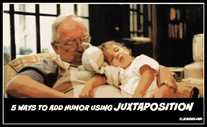 Five Ways to Add Humor Using Juxtaposition via www.AlmostAnAuthor.com (@JeanWilund)