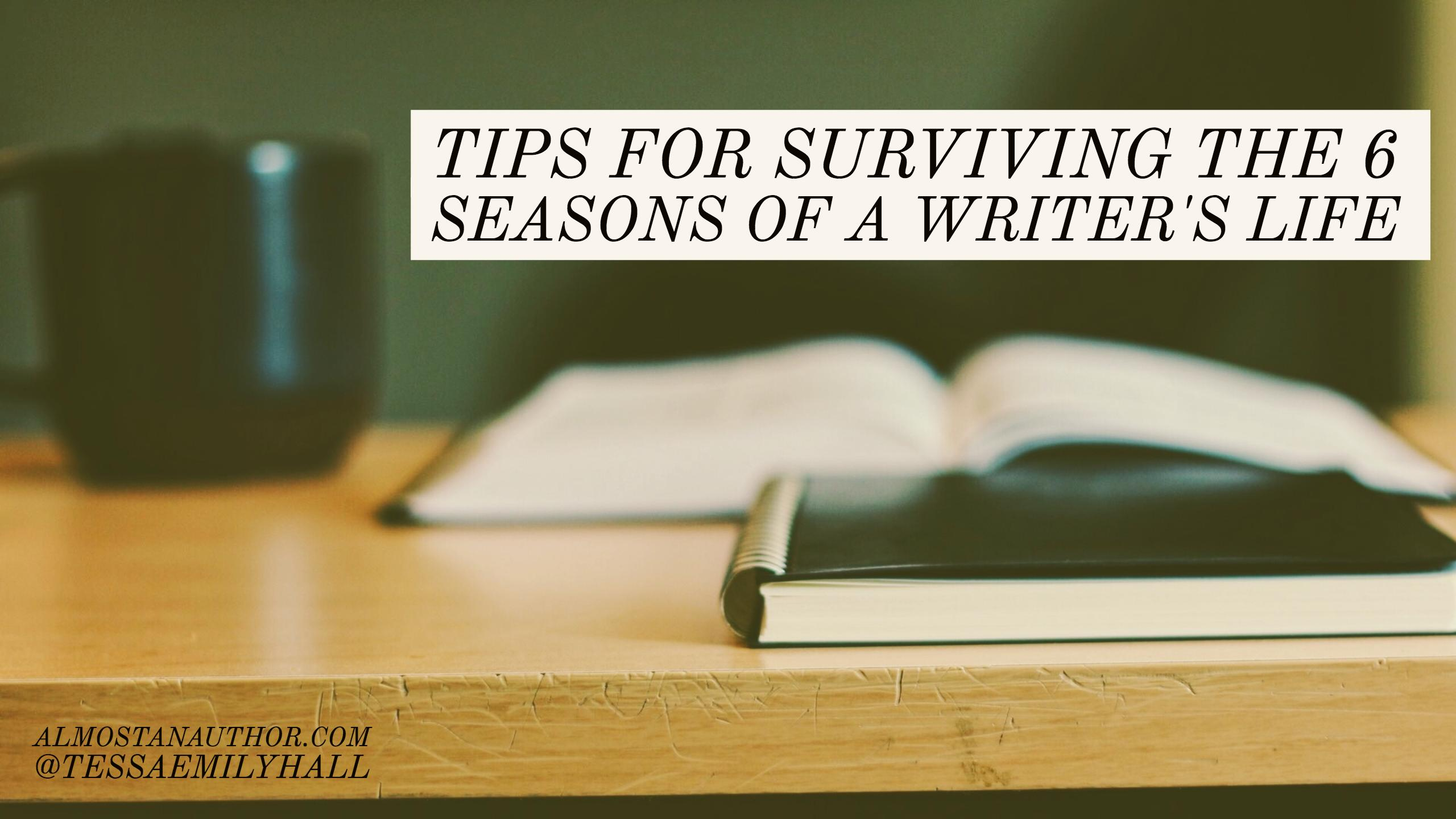 Tips For Surviving The 6 Seasons Of A Writers Life