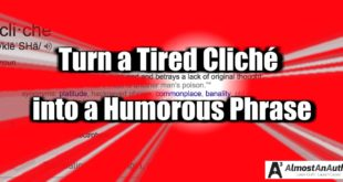 Turn a tired cliche into a humorous phrase by Jean Wilund via AlmostAnAuthor.com