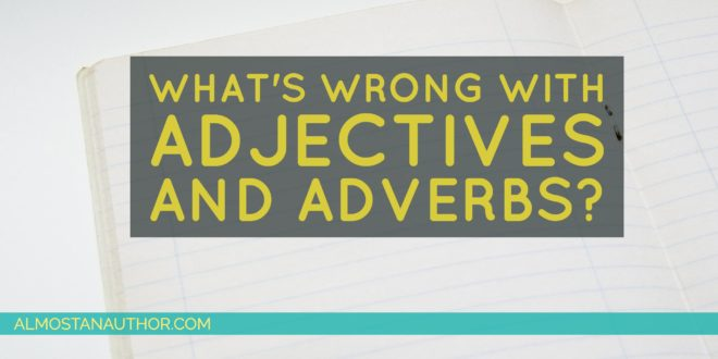 What's Wrong With Adjectives & Adverbs?