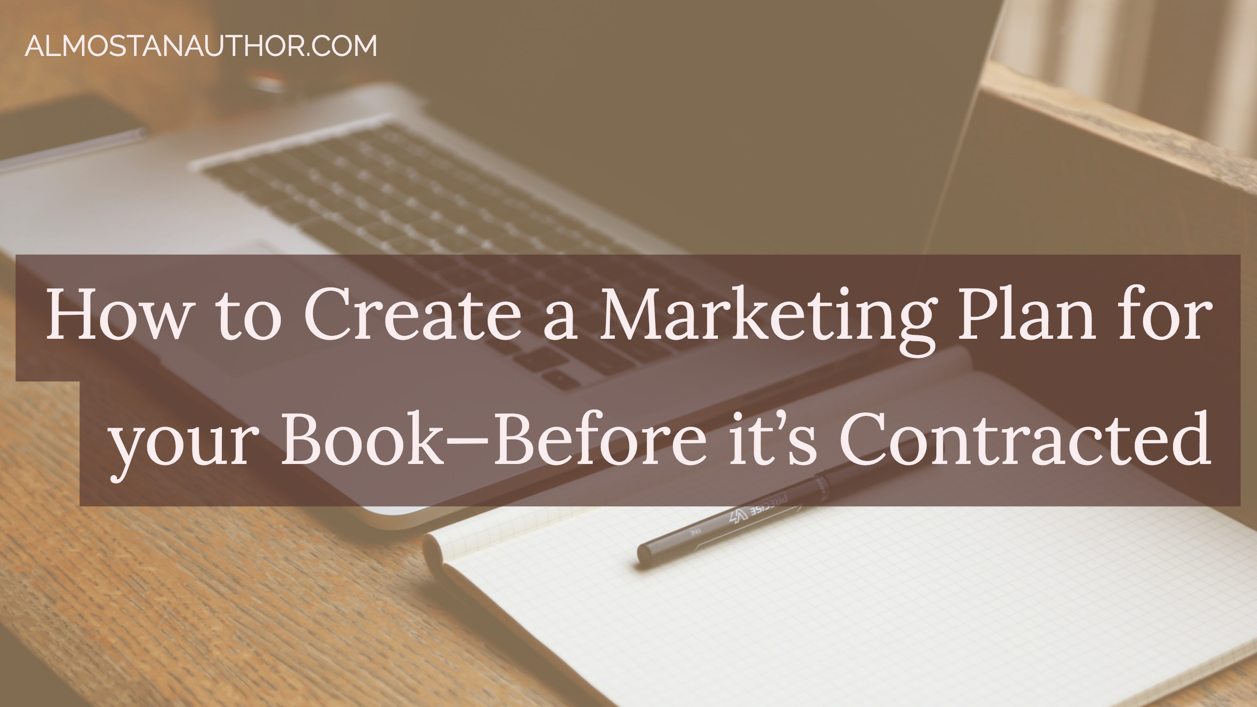 How To Create A Marketing Plan For Your Book Before It S
